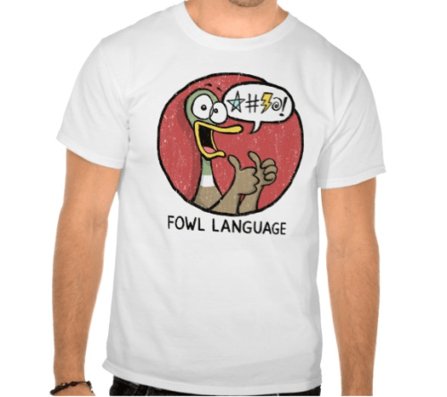 Fowl Language shirt